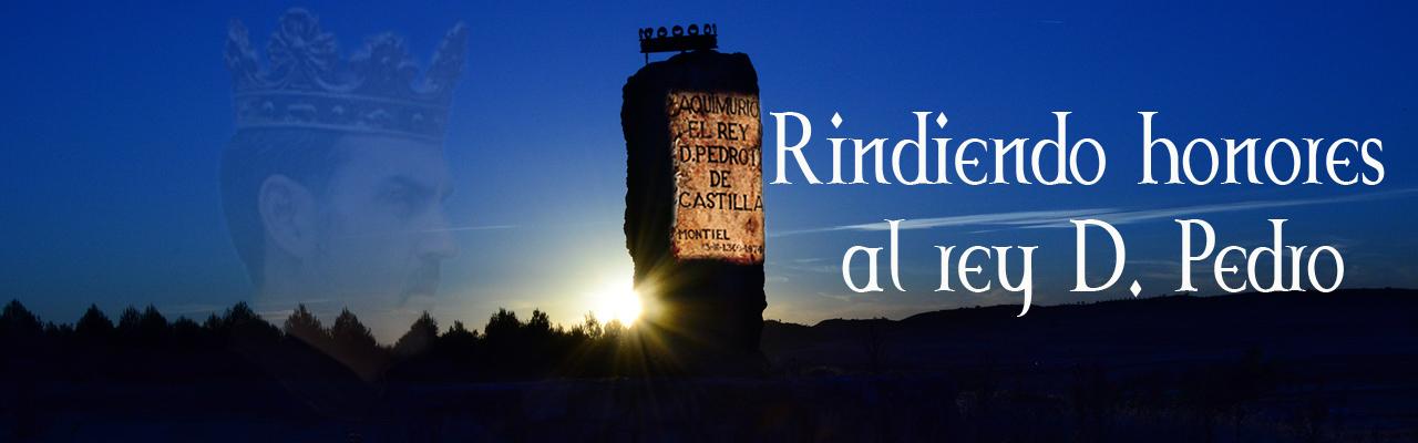 Rindiendo Honores Al Rey Pedro I De Castilla Y León