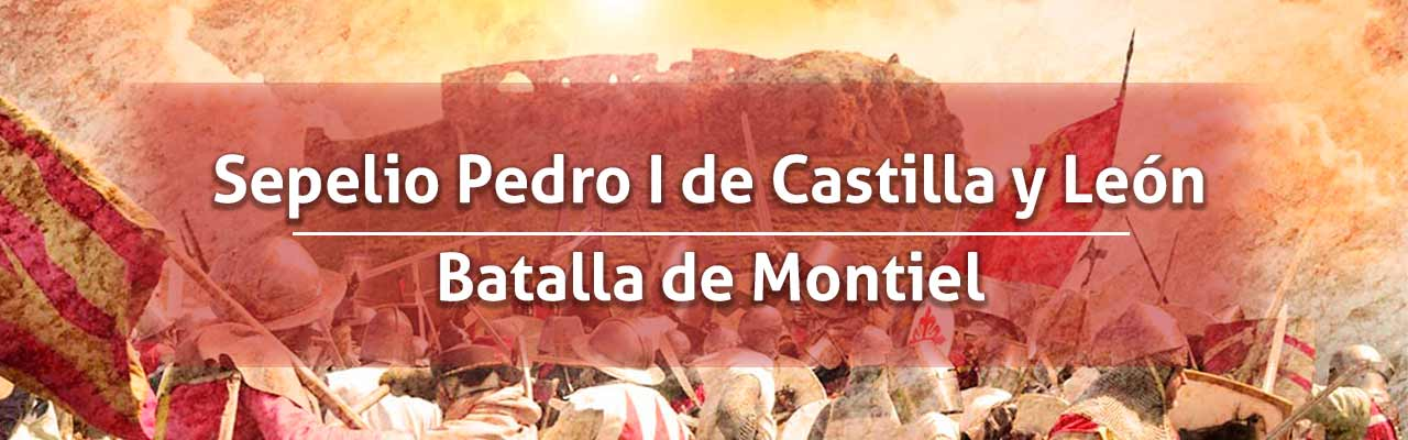 Sepelio Pedro I De Castilla Y León / Batalla De Montiel